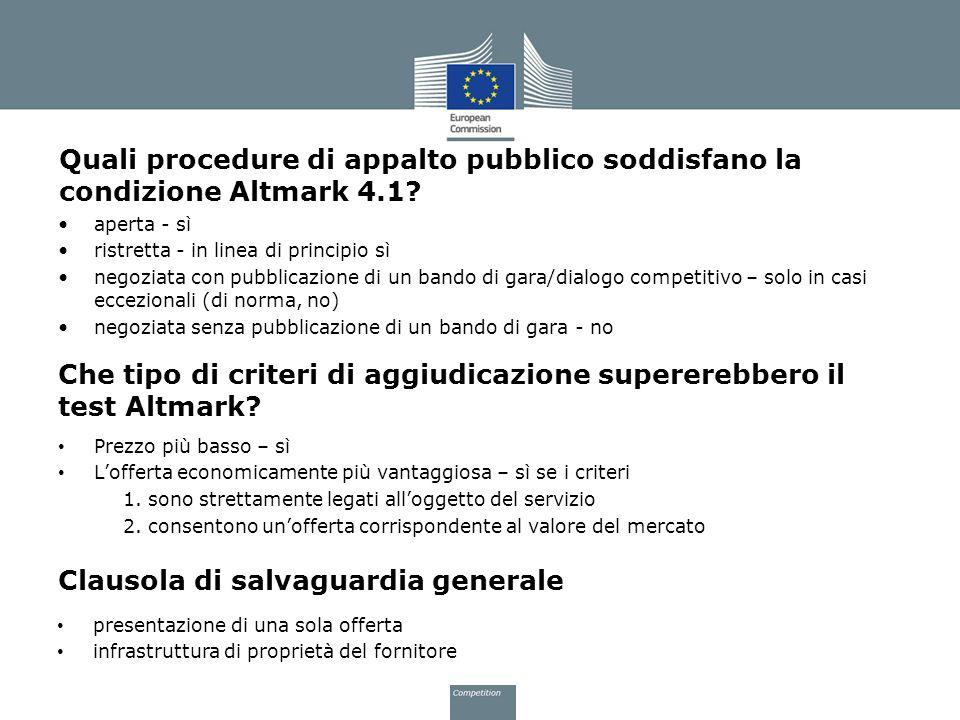 Quali procedure di appalto pubblico soddisfano la condizione Altmark 4.1? aperta - sì ristretta - in linea di principio sì negoziata con pubblicazione
