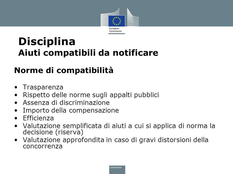 Norme di compatibilità Trasparenza Rispetto delle norme sugli appalti pubblici Assenza di discriminazione Importo della compensazione Efficienza Valut