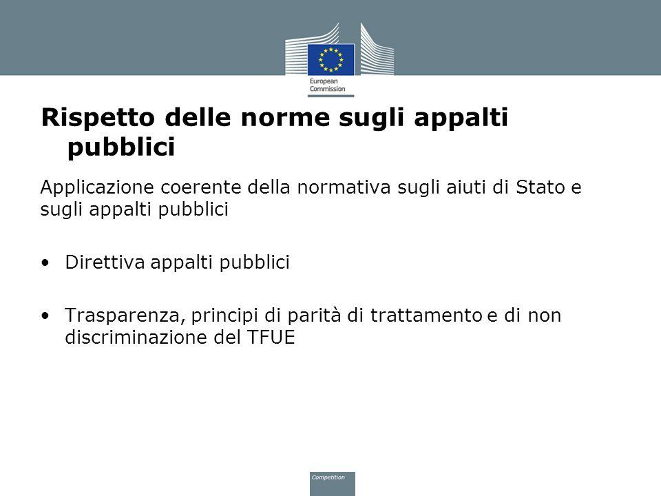 Rispetto delle norme sugli appalti pubblici Applicazione coerente della normativa sugli aiuti di Stato e sugli appalti pubblici Direttiva appalti pubb