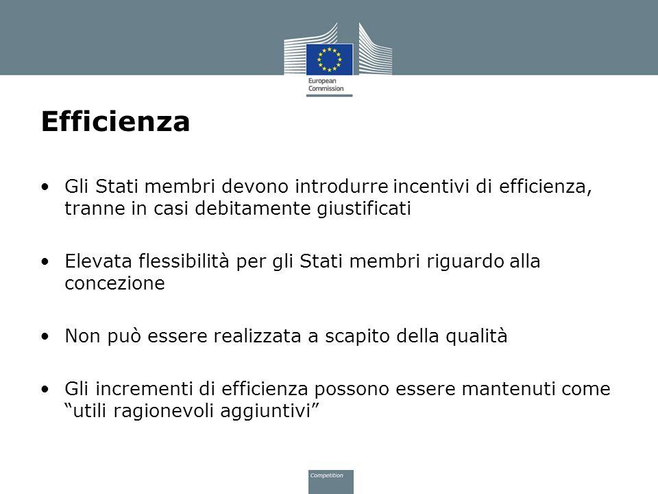 Efficienza Gli Stati membri devono introdurre incentivi di efficienza, tranne in casi debitamente giustificati Elevata flessibilità per gli Stati memb