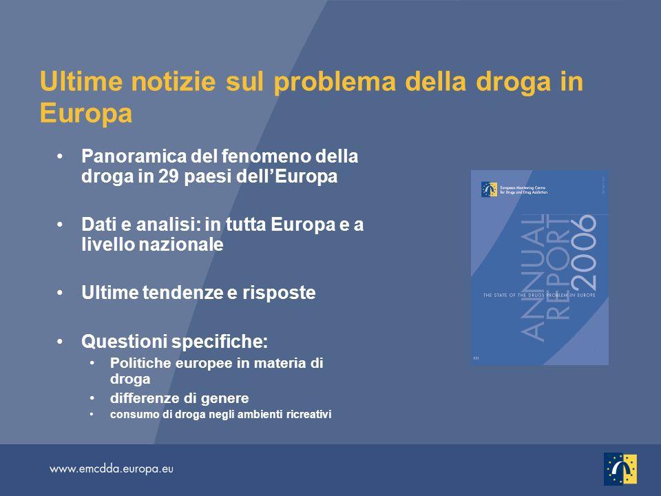 Ultime notizie sul problema della droga in Europa Panoramica del fenomeno della droga in 29 paesi dellEuropa Dati e analisi: in tutta Europa e a livel
