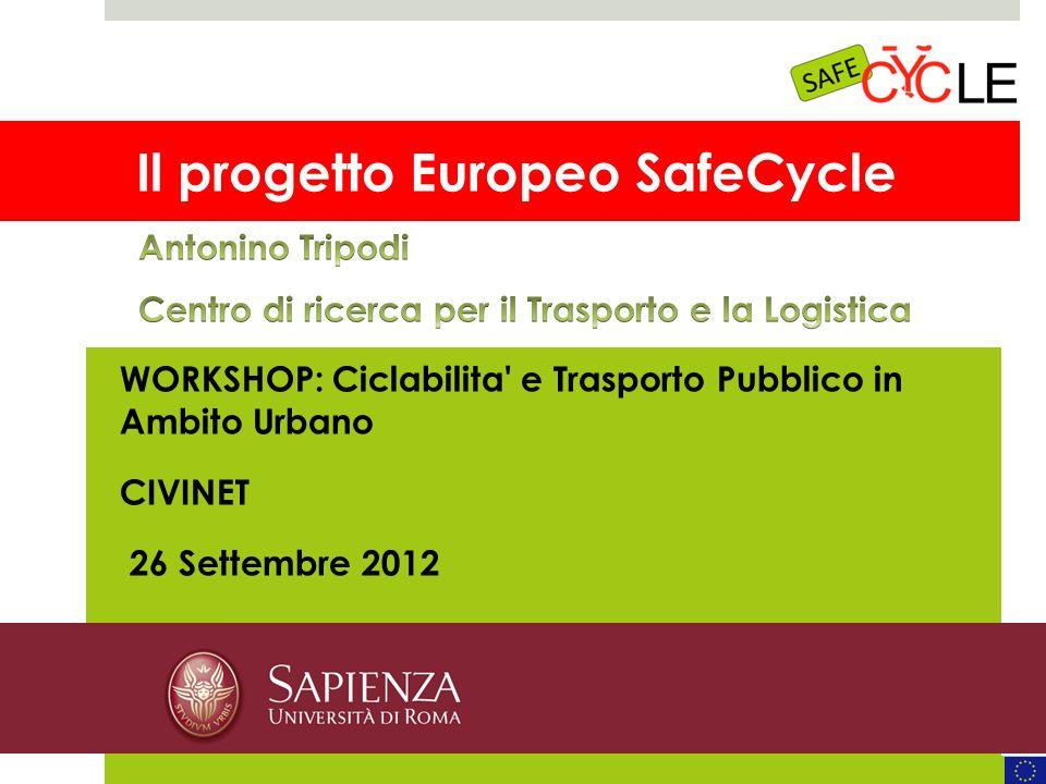 WWW.SAFECYCLE.EU MOTECHECO, 2012 Workshop CIVINET – Settembre 2012 La sicurezza dei ciclisti I ciclisti morti rappresentano circa il 6% dei morti in incidenti stradali in EU.
