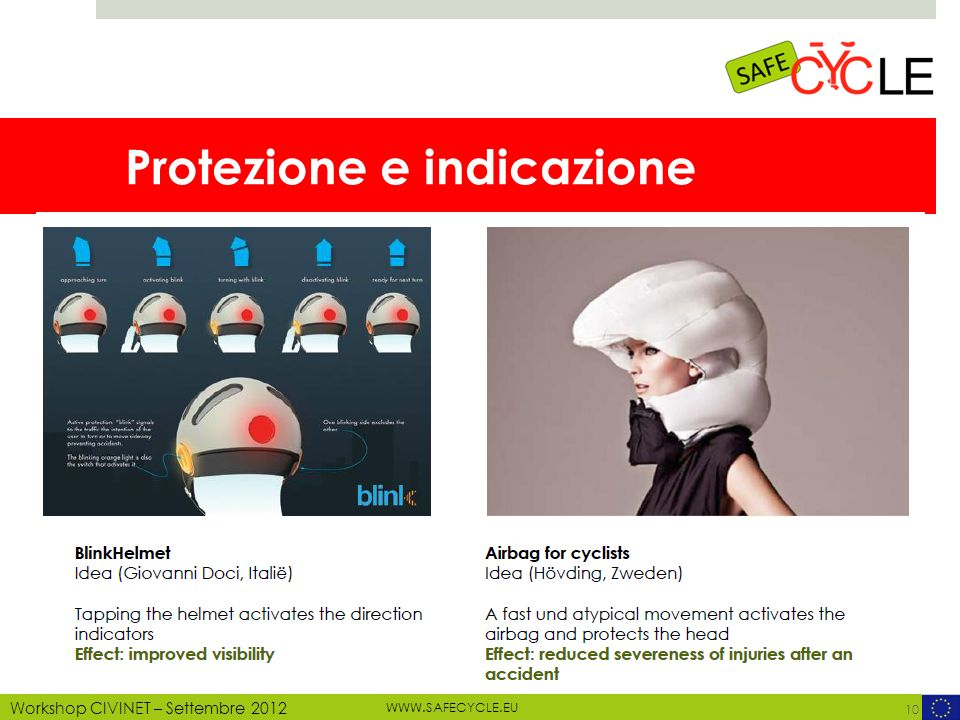 WWW.SAFECYCLE.EU MOTECHECO, 2012 Workshop CIVINET – Settembre 2012 Protezione e indicazione 10