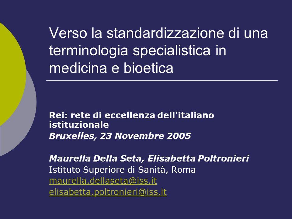 Progetti ISS – Terminologia medica Traduzione italiana degli oltre 23.000 descrittori MeSH (Medical Subject Headings) utilizzati per linterrogazione della base di dati PubMed SIBIL (Sistema informativo per la bioetica in linea) – Thesaurus Italiano di Bioetica
