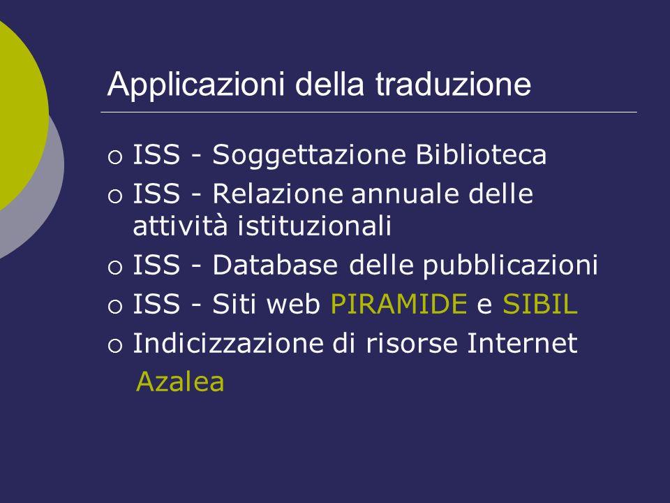 Applicazioni della traduzione ISS - Soggettazione Biblioteca ISS - Relazione annuale delle attività istituzionali ISS - Database delle pubblicazioni I