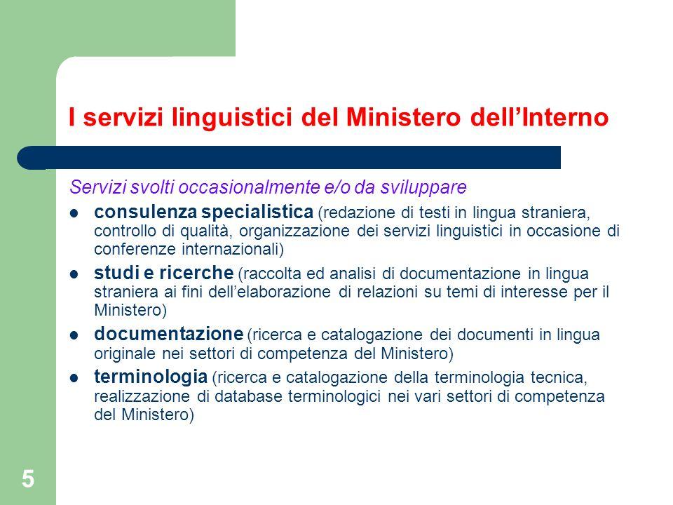 5 I servizi linguistici del Ministero dellInterno Servizi svolti occasionalmente e/o da sviluppare consulenza specialistica (redazione di testi in lin