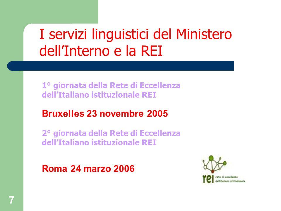 7 1° giornata della Rete di Eccellenza dellItaliano istituzionale REI Bruxelles 23 novembre 2005 2° giornata della Rete di Eccellenza dellItaliano ist