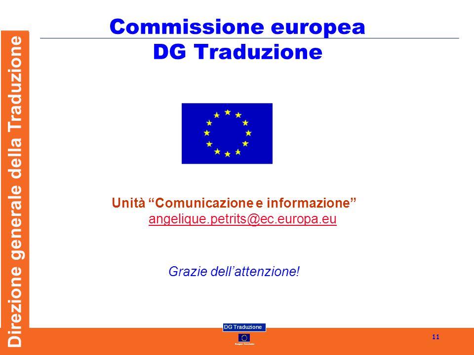 European Commission DG Traduzione Direzione generale della Traduzione 11 Commissione europea DG Traduzione Unità Comunicazione e informazione angeliqu