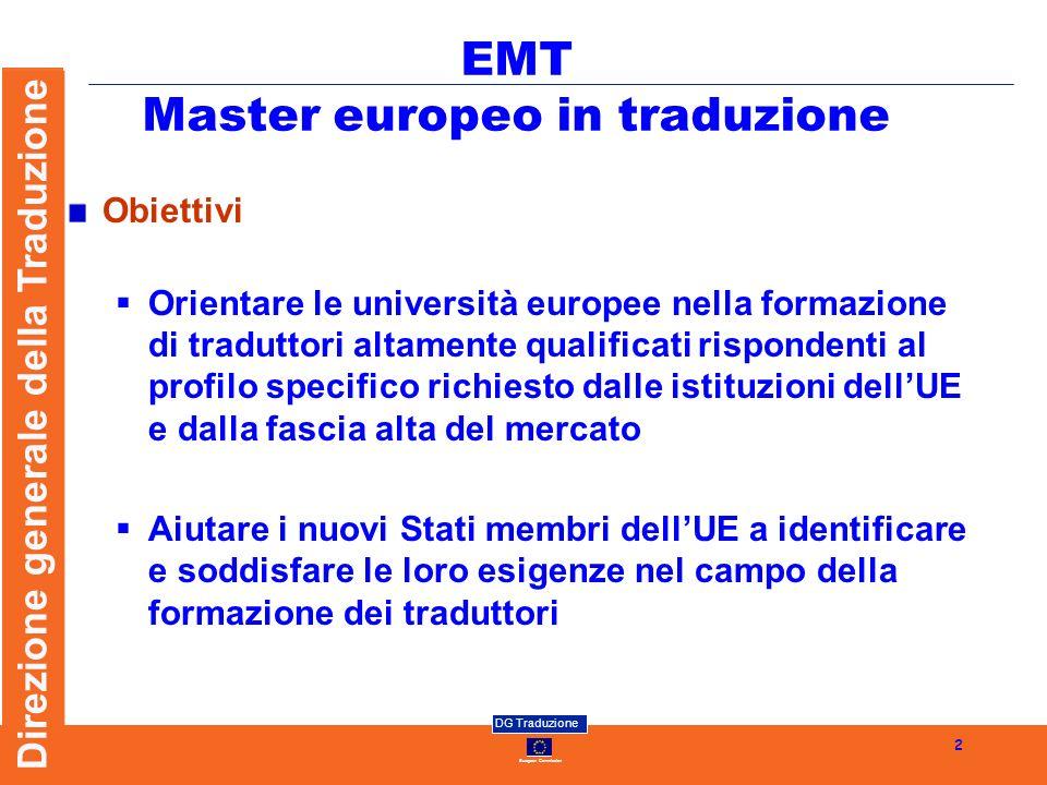 European Commission DG Traduzione Direzione generale della Traduzione 2 Obiettivi Orientare le università europee nella formazione di traduttori altam