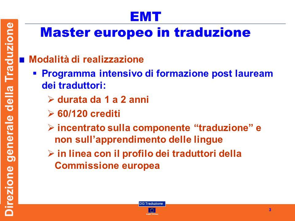European Commission DG Traduzione Direzione generale della Traduzione 3 Modalità di realizzazione Programma intensivo di formazione post lauream dei t