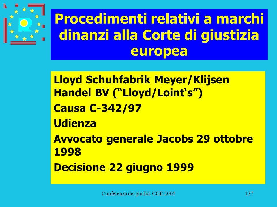 Conferenza dei giudici CGE 2005137 Procedimenti relativi a marchi dinanzi alla Corte di giustizia europea Lloyd Schuhfabrik Meyer/Klijsen Handel BV (L