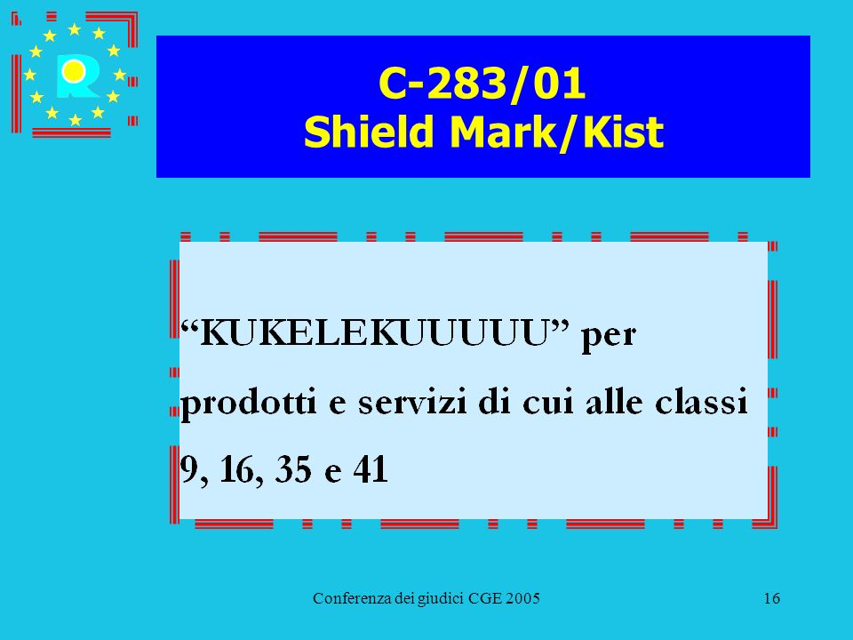 Conferenza dei giudici CGE 200516 C-283/01 Shield Mark/Kist