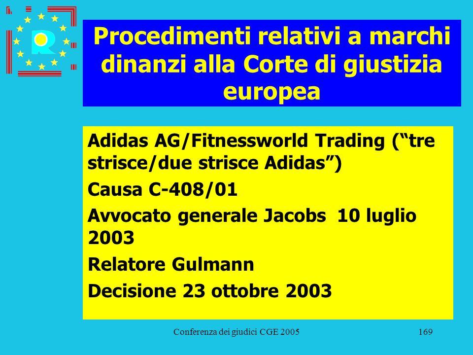 Conferenza dei giudici CGE 2005169 Procedimenti relativi a marchi dinanzi alla Corte di giustizia europea Adidas AG/Fitnessworld Trading (tre strisce/