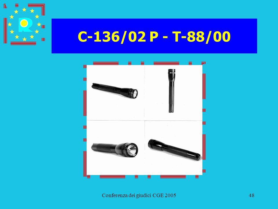 Conferenza dei giudici CGE 200548 C-136/02 P - T-88/00