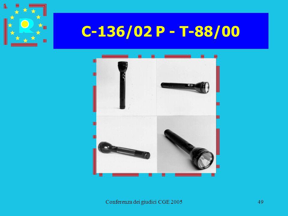 Conferenza dei giudici CGE 200549 C-136/02 P - T-88/00