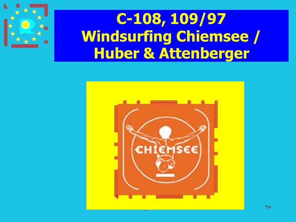 Conferenza dei giudici CGE 200579 C-108, 109/97 Windsurfing Chiemsee / Huber & Attenberger