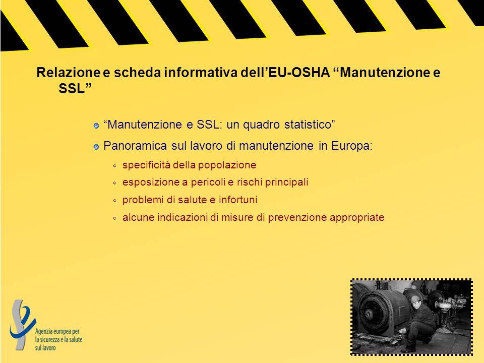 Relazione e scheda informativa dellEU-OSHA Manutenzione e SSL Manutenzione e SSL: un quadro statistico Panoramica sul lavoro di manutenzione in Europa