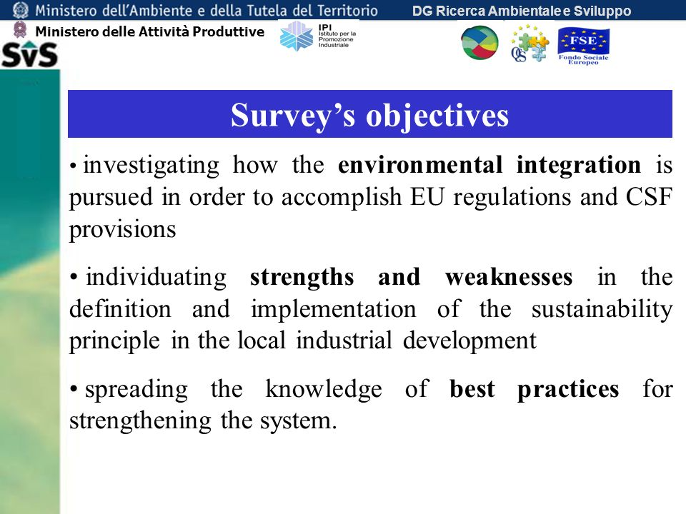DG Ricerca Ambientale e Sviluppo Surveys objectives investigating how the environmental integration is pursued in order to accomplish EU regulations a