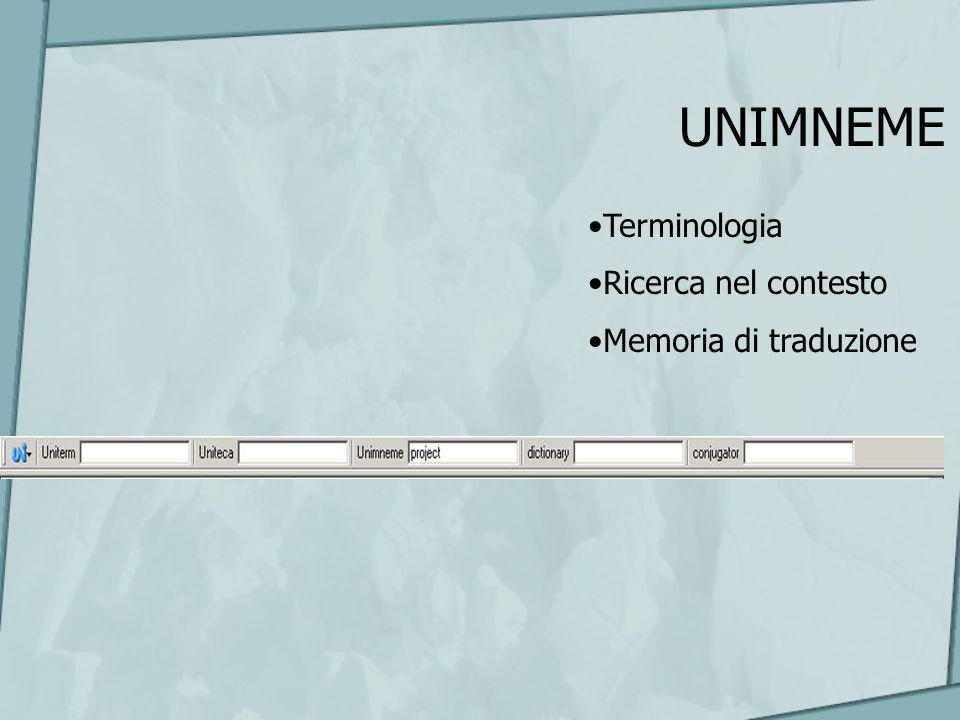 UNIMNEME Terminologia Ricerca nel contesto Memoria di traduzione