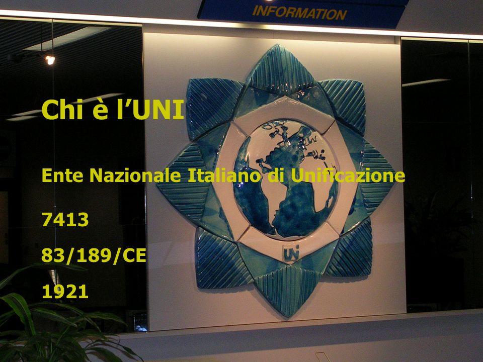Chi è lUNI Ente Nazionale Italiano di Unificazione 7413 83/189/CE 1921