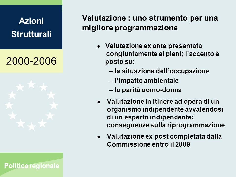 2000-2006 Azioni Strutturali Politica regionale Valutazione : uno strumento per una migliore programmazione Valutazione ex ante presentata congiuntame