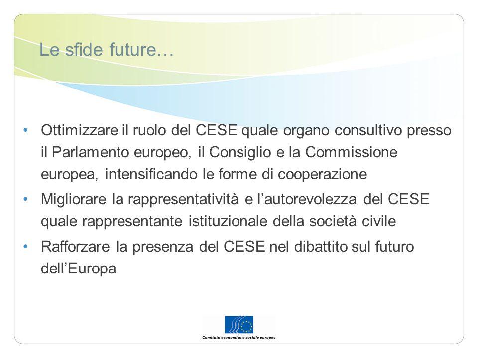 Le sfide future… Ottimizzare il ruolo del CESE quale organo consultivo presso il Parlamento europeo, il Consiglio e la Commissione europea, intensific