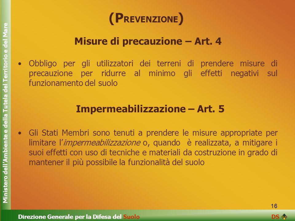 16 Misure di precauzione – Art. 4 Obbligo per gli utilizzatori dei terreni di prendere misure di precauzione per ridurre al minimo gli effetti negativ