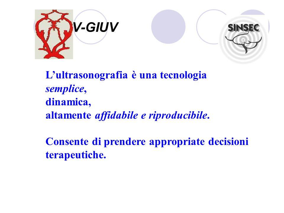 SIDV-GIUV Lultrasonografia è una tecnologia semplice, dinamica, altamente affidabile e riproducibile. Consente di prendere appropriate decisioni terap
