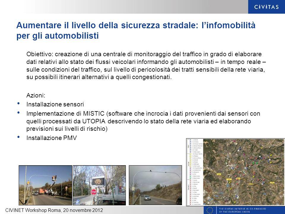 Aumentare il livello della sicurezza stradale: linfomobilità per gli automobilisti Obiettivo: creazione di una centrale di monitoraggio del traffico i