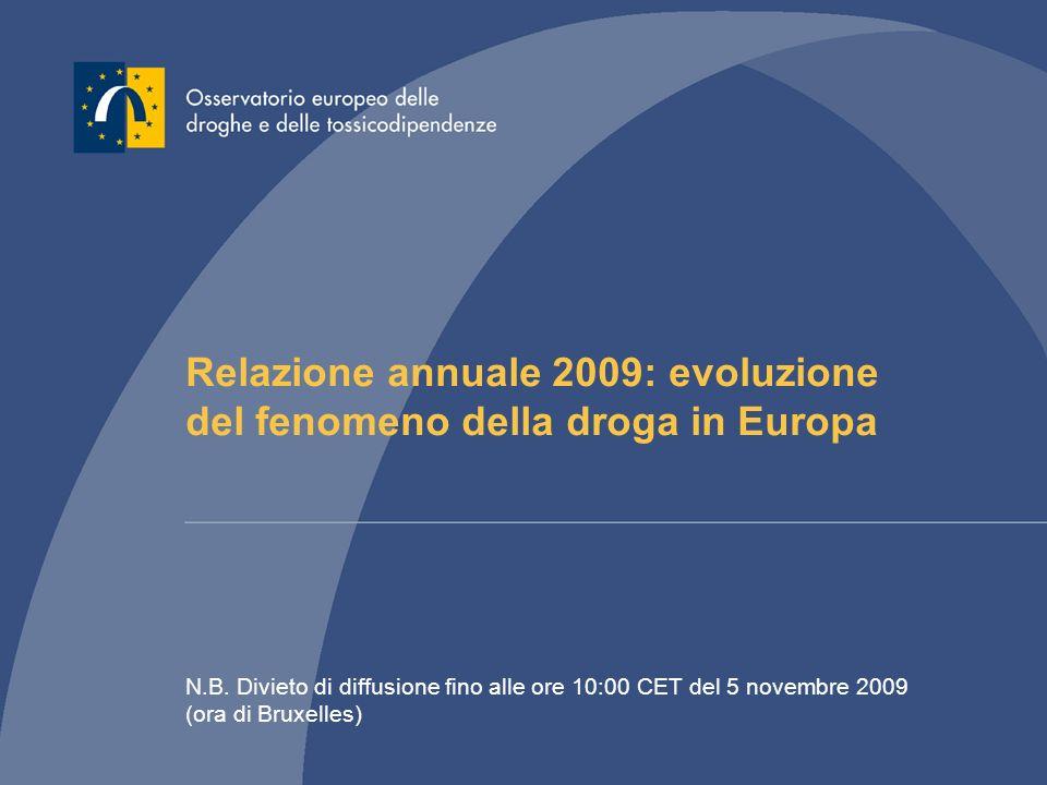 Relazione annuale 2009: evoluzione del fenomeno della droga in Europa N.B. Divieto di diffusione fino alle ore 10:00 CET del 5 novembre 2009 (ora di B