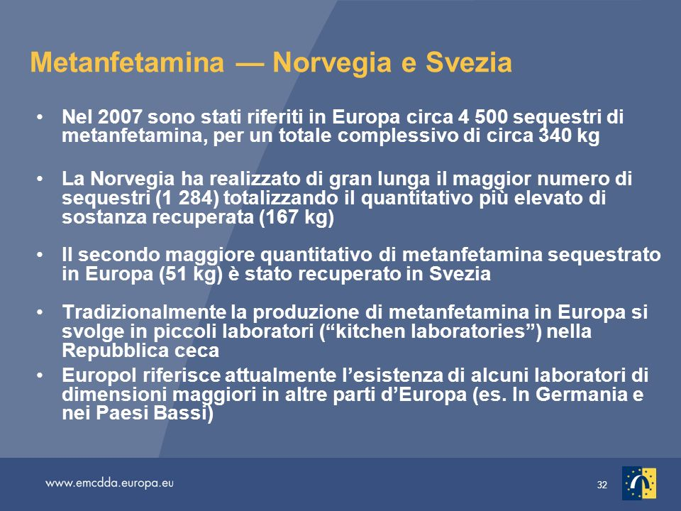 32 Metanfetamina Norvegia e Svezia Nel 2007 sono stati riferiti in Europa circa 4 500 sequestri di metanfetamina, per un totale complessivo di circa 3