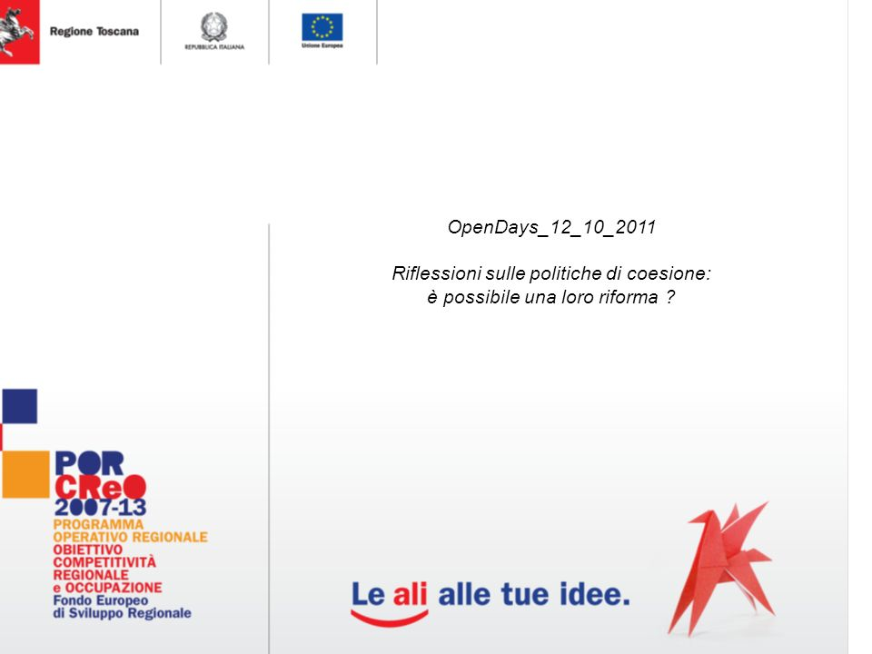 OpenDays_12_10_2011 Riflessioni sulle politiche di coesione: è possibile una loro riforma
