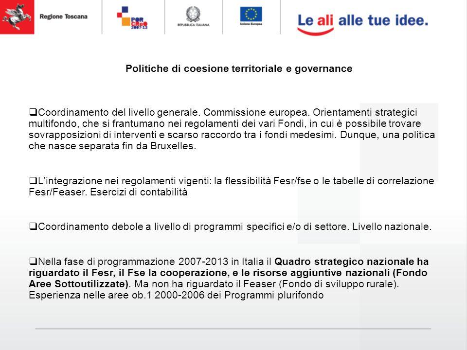 Comitato di Sorveglianza POR Competitività Regionale e Occupazione - Fesr 2007-2013 Fortezza da Basso, Sala Scherma - Firenze, 6 aprile 2009 Politiche di coesione territoriale e governance Coordinamento del livello generale.