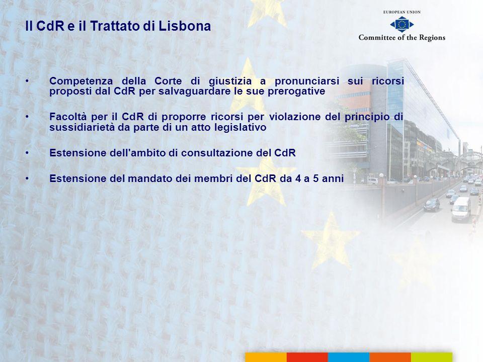 Il CdR e il Trattato di Lisbona Competenza della Corte di giustizia a pronunciarsi sui ricorsi proposti dal CdR per salvaguardare le sue prerogative F