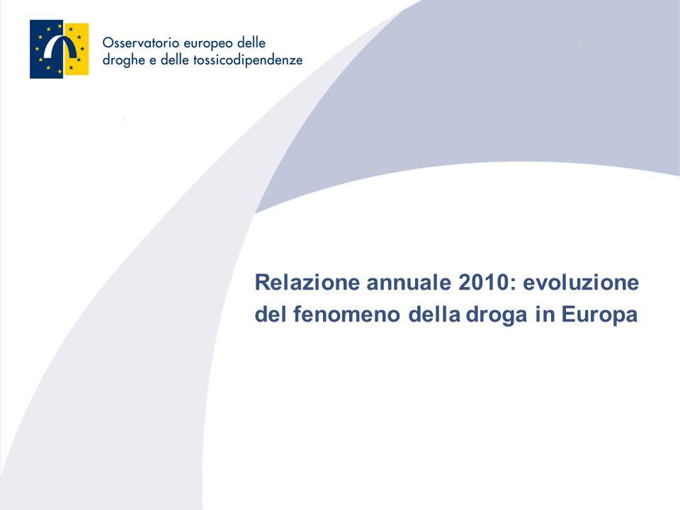 Relazione annuale 2010: evoluzione del fenomeno della droga in Europa