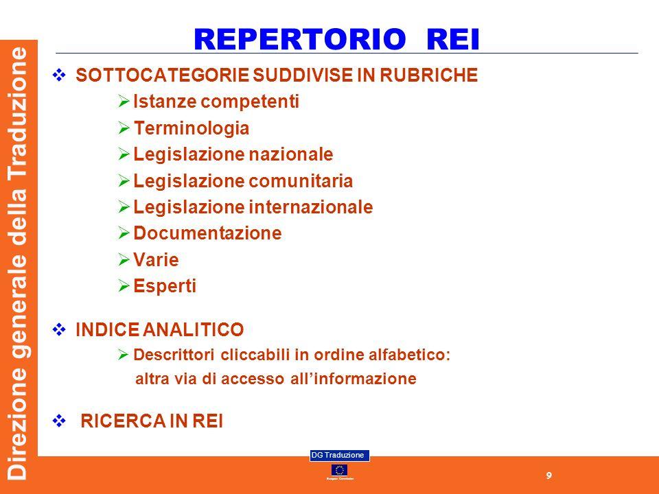 9 European Commission DG Traduzione Direzione generale della Traduzione REPERTORIO REI SOTTOCATEGORIE SUDDIVISE IN RUBRICHE Istanze competenti Termino