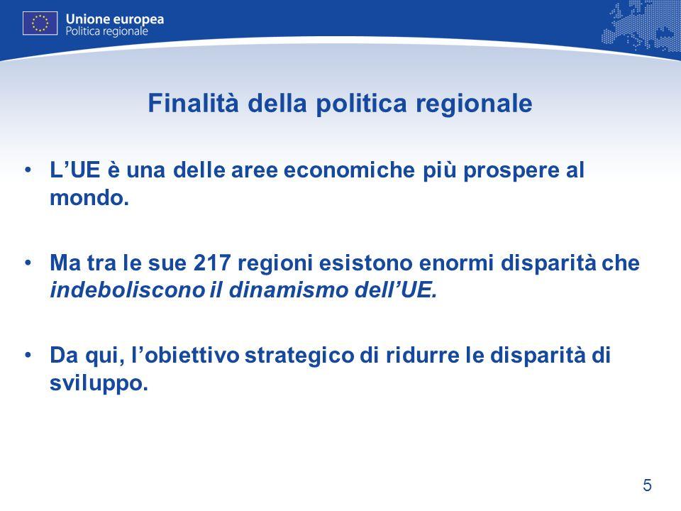 5 Finalità della politica regionale LUE è una delle aree economiche più prospere al mondo. Ma tra le sue 217 regioni esistono enormi disparità che ind