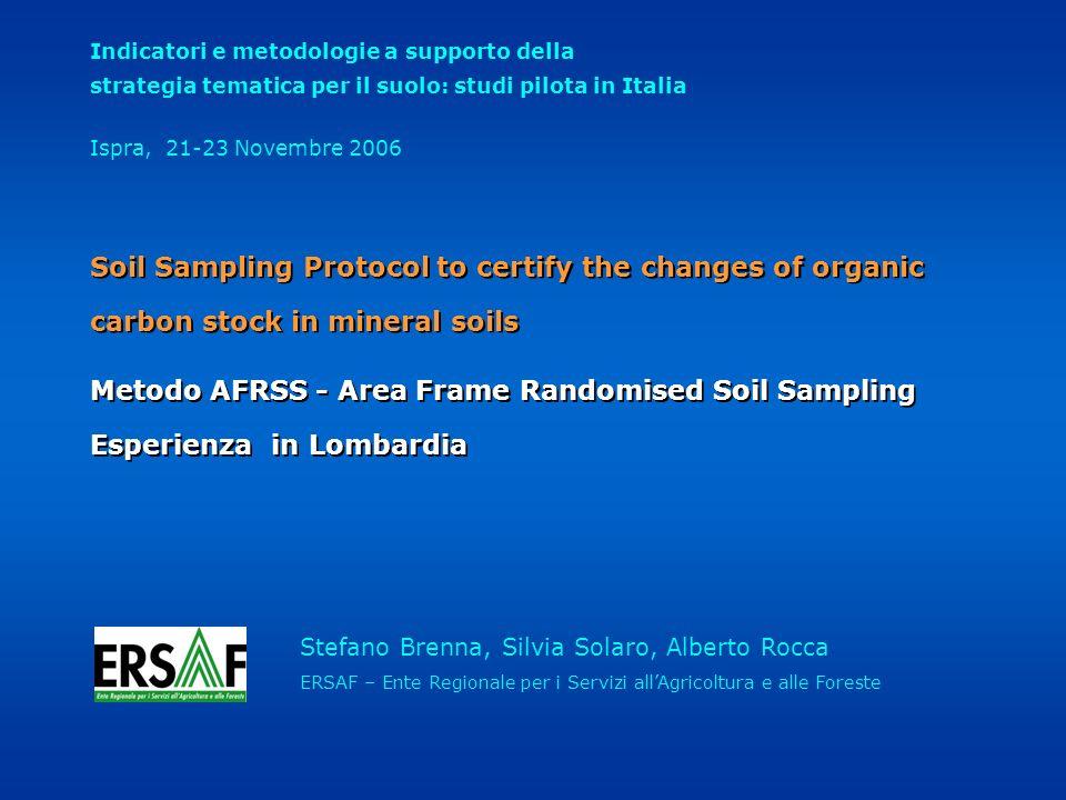 Stefano Brenna, Silvia Solaro, Alberto Rocca ERSAF – Ente Regionale per i Servizi allAgricoltura e alle Foreste Indicatori e metodologie a supporto de