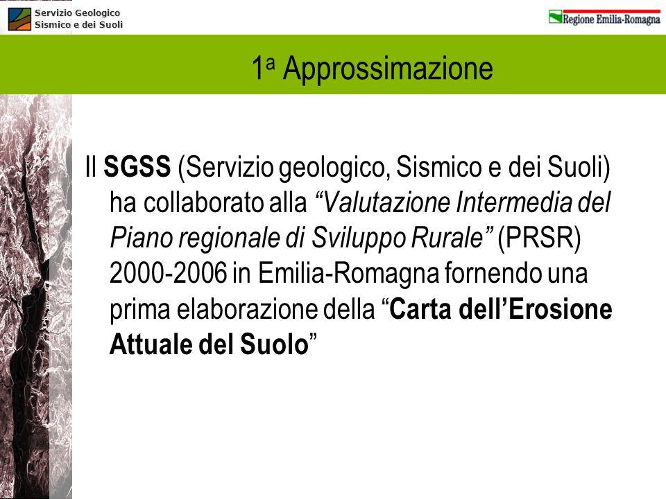 Servizio Geologico Sismico e dei Suoli 1 a Approssimazione Il SGSS (Servizio geologico, Sismico e dei Suoli) ha collaborato alla Valutazione Intermedi