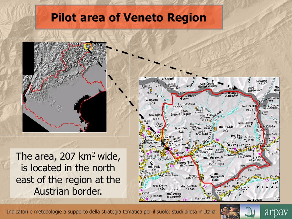 The area, 207 km 2 wide, is located in the north east of the region at the Austrian border. Pilot area of Veneto Region