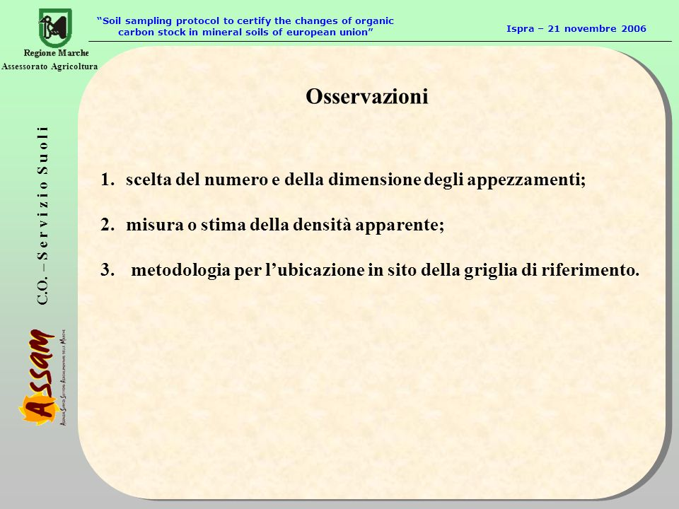 C.O. – S e r v i z i o S u o l i Assessorato Agricoltura Soil sampling protocol to certify the changes of organic carbon stock in mineral soils of eur
