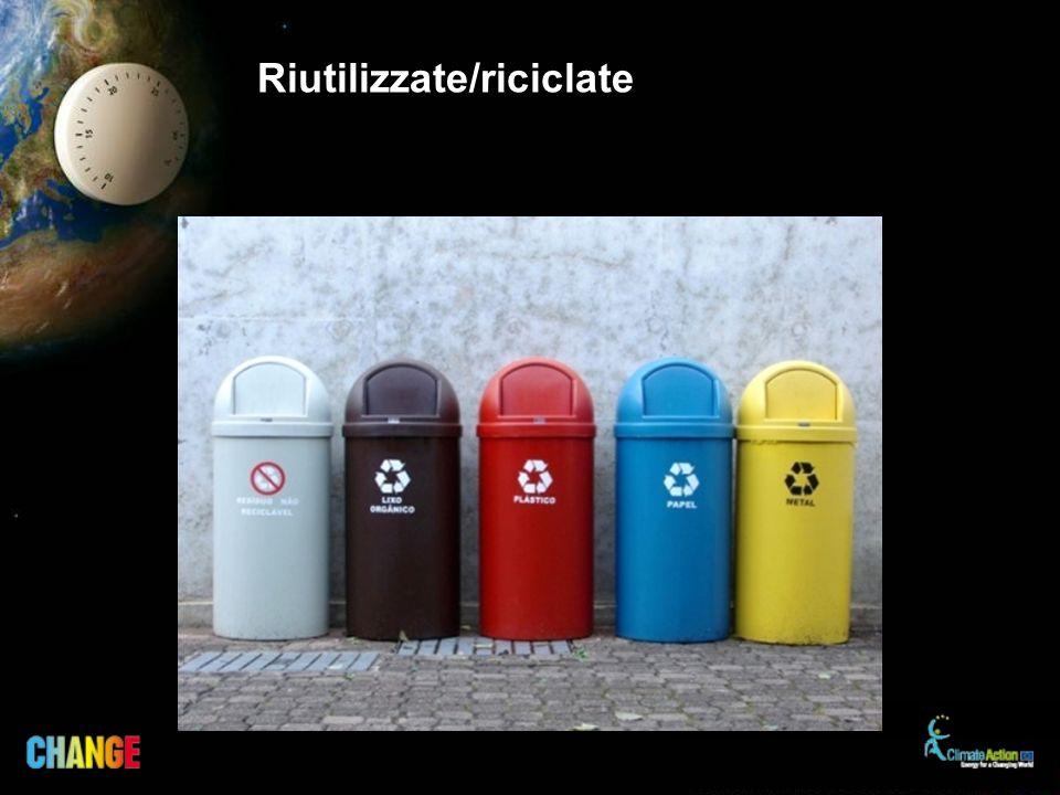 Riutilizzate/riciclate