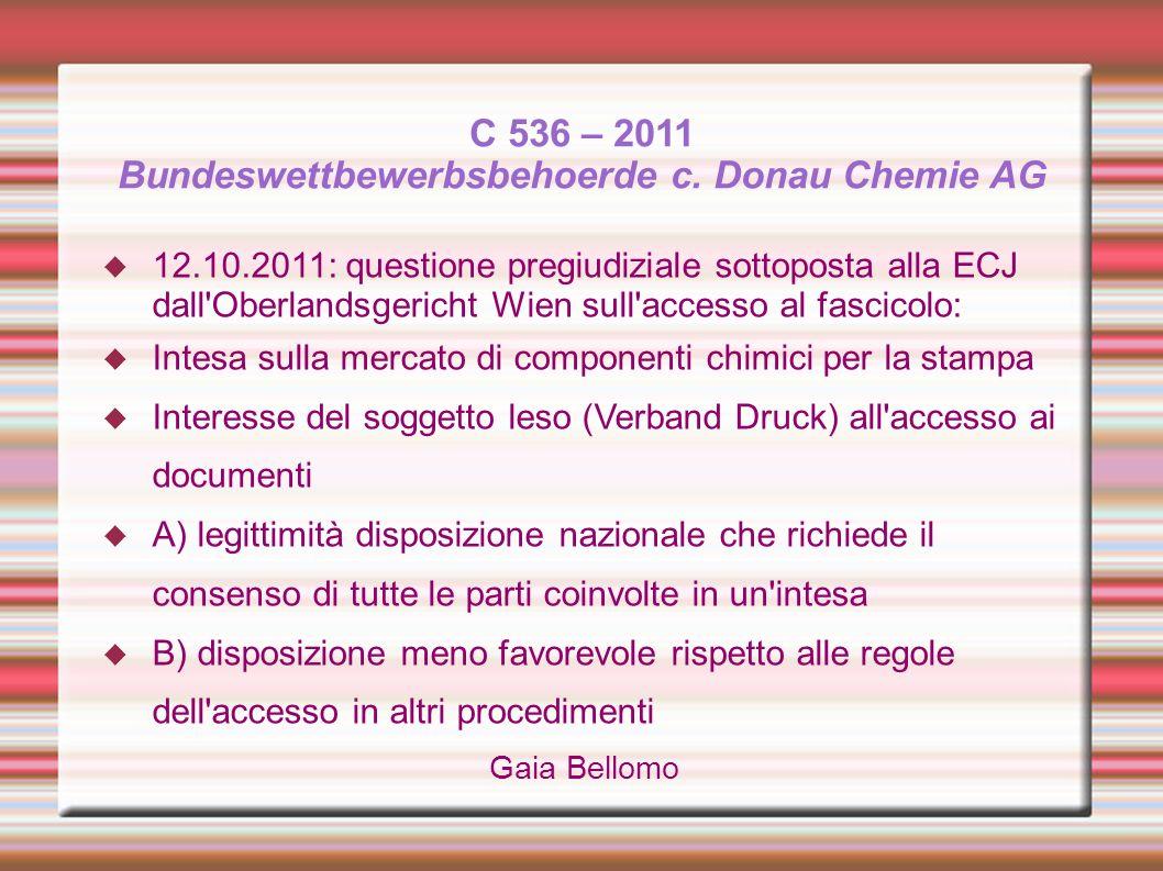 C 536 – 2011 Bundeswettbewerbsbehoerde c. Donau Chemie AG 12.10.2011: questione pregiudiziale sottoposta alla ECJ dall'Oberlandsgericht Wien sull'acce