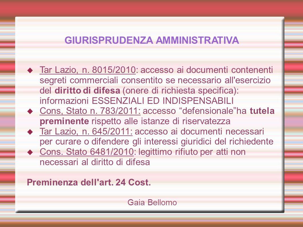 GIURISPRUDENZA AMMINISTRATIVA Tar Lazio, n. 8015/2010: accesso ai documenti contenenti segreti commerciali consentito se necessario all'esercizio del