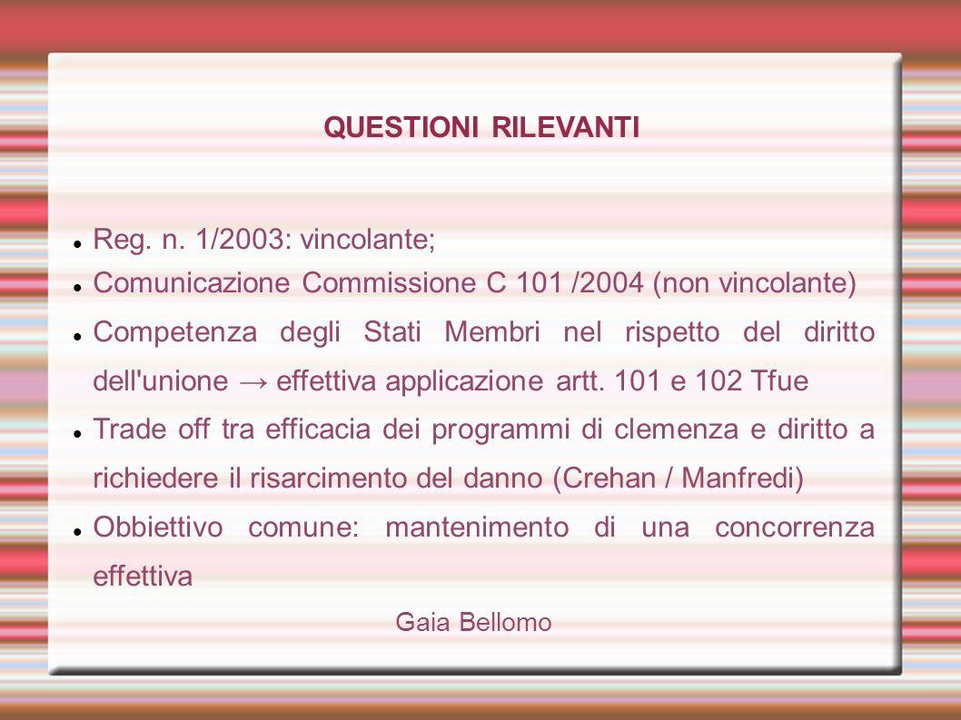 QUESTIONI RILEVANTI Reg. n. 1/2003: vincolante; Comunicazione Commissione C 101 /2004 (non vincolante) Competenza degli Stati Membri nel rispetto del
