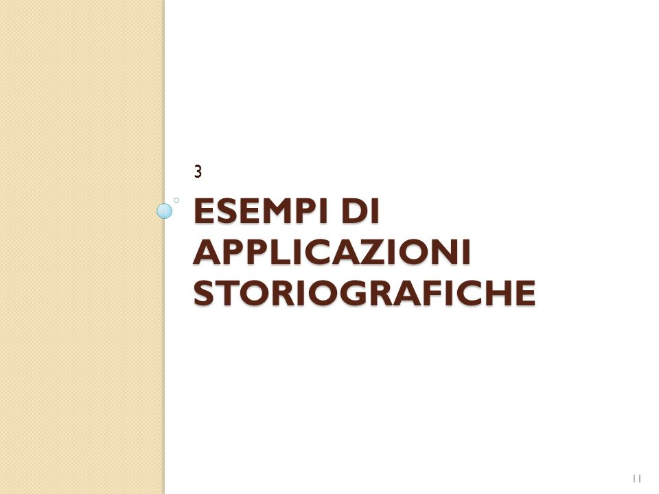 ESEMPI DI APPLICAZIONI STORIOGRAFICHE 3 11