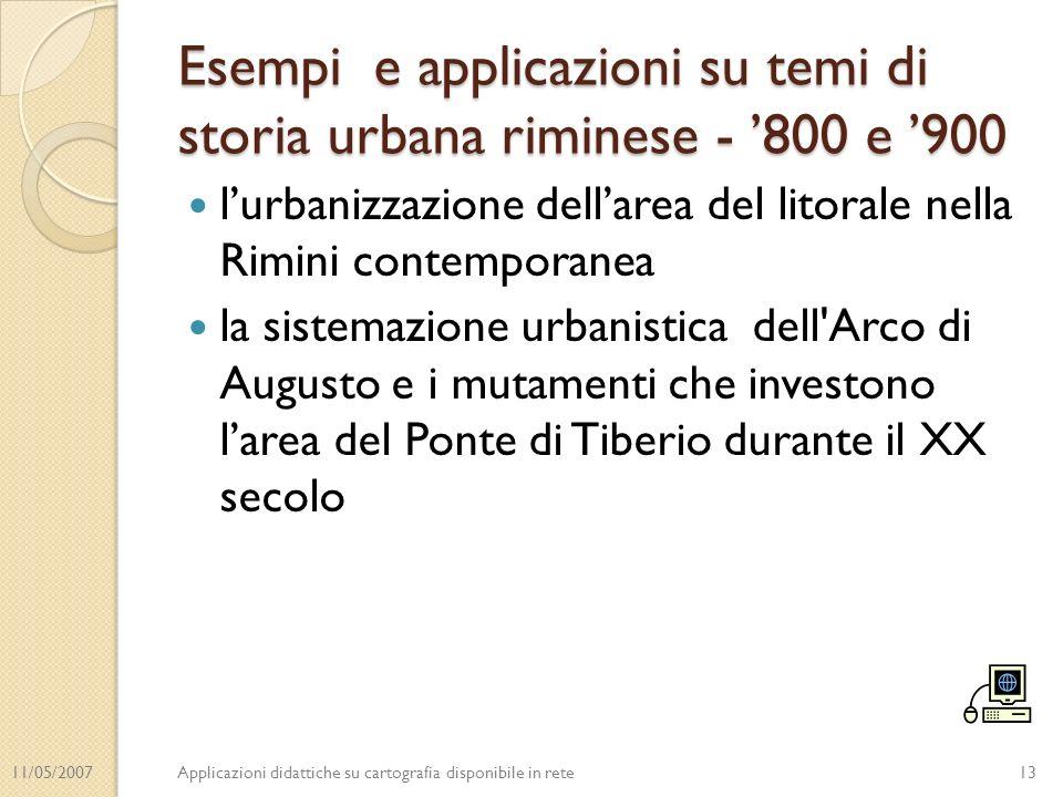 11/05/2007Applicazioni didattiche su cartografia disponibile in rete Esempi e applicazioni su temi di storia urbana riminese - 800 e 900 lurbanizzazio