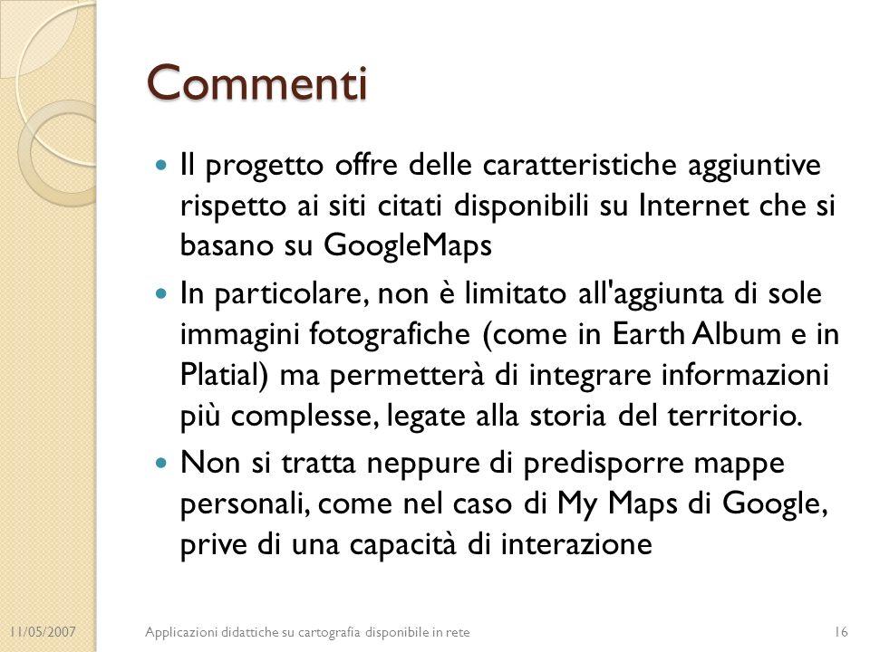 11/05/2007Applicazioni didattiche su cartografia disponibile in rete Commenti Il progetto offre delle caratteristiche aggiuntive rispetto ai siti cita