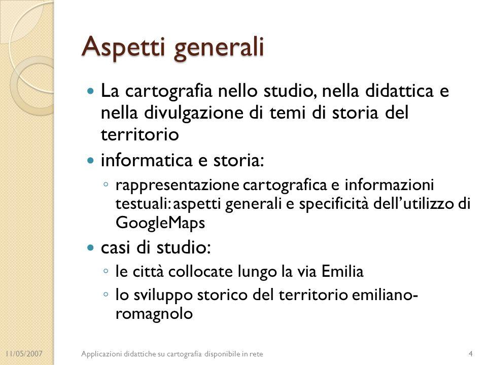 11/05/2007Applicazioni didattiche su cartografia disponibile in rete Aspetti generali La cartografia nello studio, nella didattica e nella divulgazion