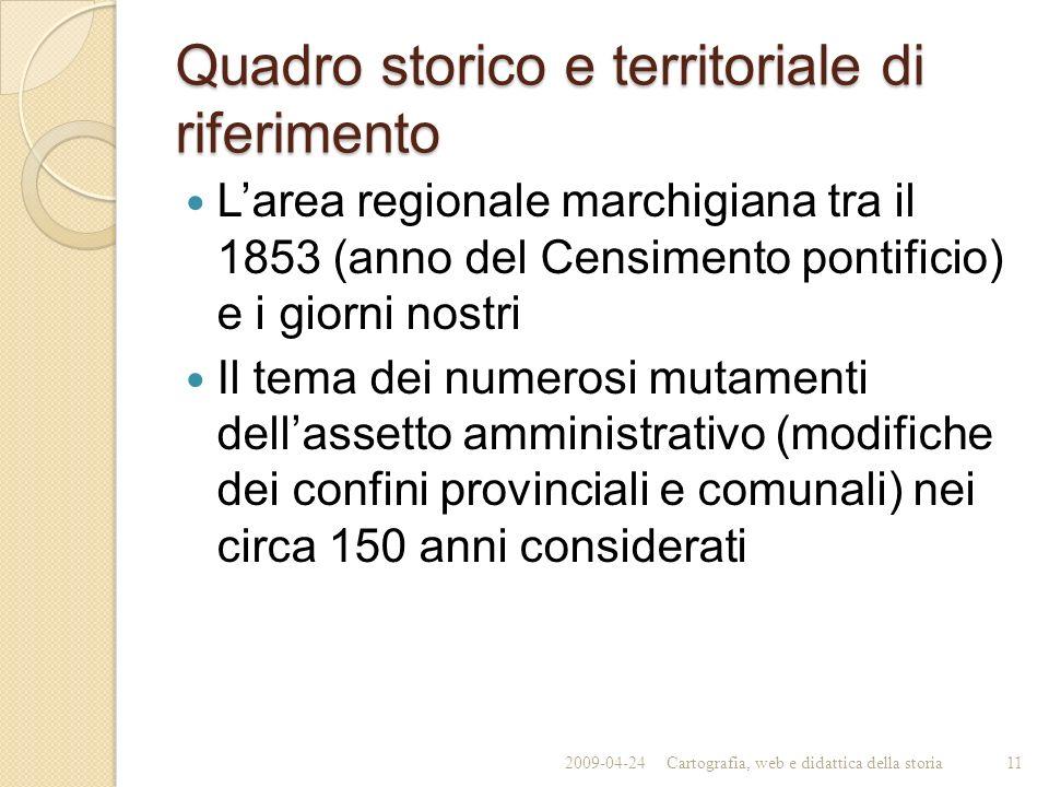 Quadro storico e territoriale di riferimento Larea regionale marchigiana tra il 1853 (anno del Censimento pontificio) e i giorni nostri Il tema dei nu